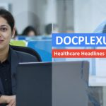 'Docplexus News' – Healthcare Headlines That Matter