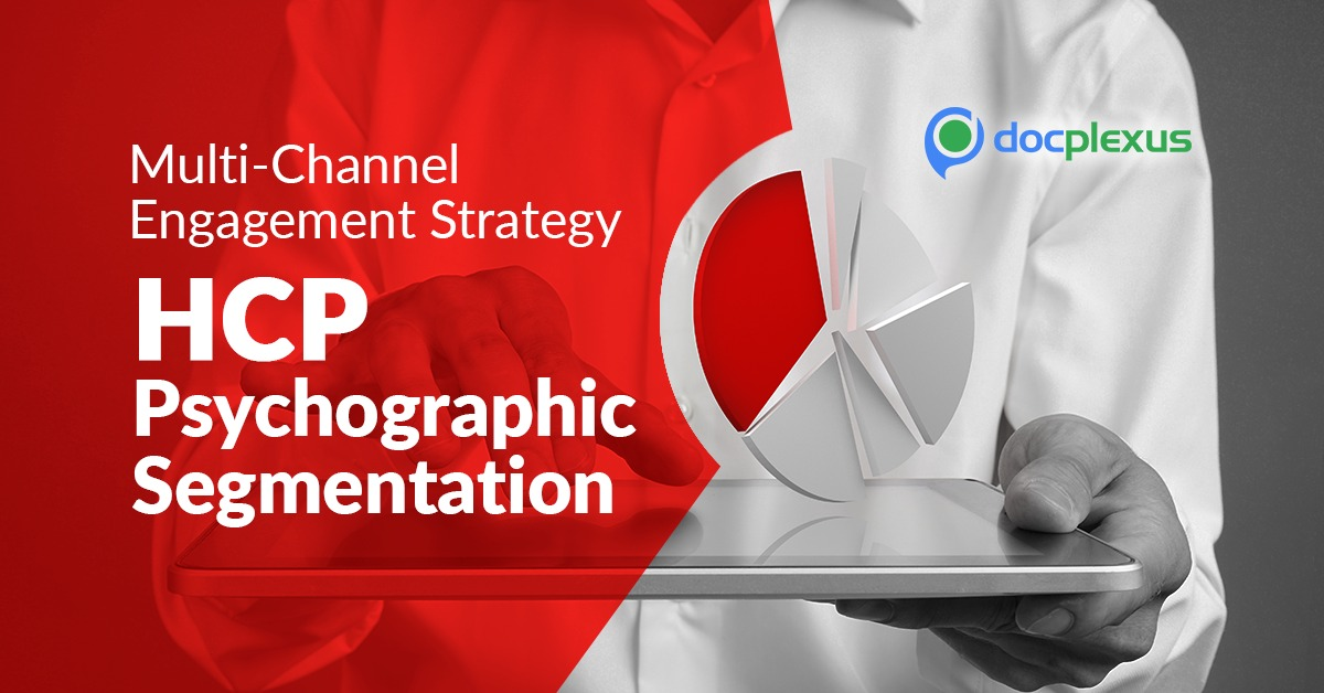 Beyond Prescribing Habits – Segmenting HCPs For A Customized Multi-Channel Engagement