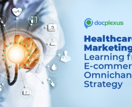 Omnichannel Marketing: What Can Healthcare Industry Learn From E-Commerce?
