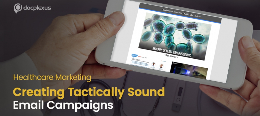 Healthcare Marketing: 3 Tips For Creating Tactically Sound Email Campaigns