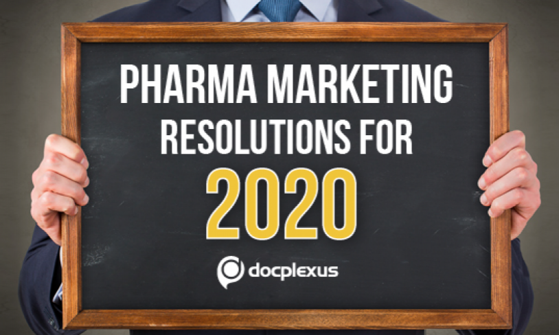 5 Resolutions Every Pharma Marketer Should Make In 2020